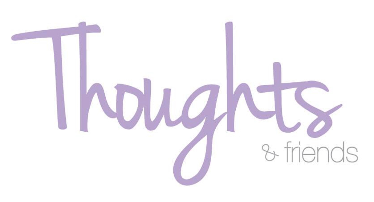 thoughts & friends